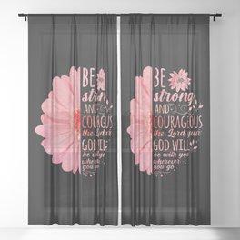 Christian Bible Verse Joshua 1:9 Flower Sheer Curtain