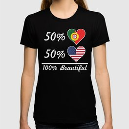 50% Portuguese 50% American 100% Beautiful T-shirt
