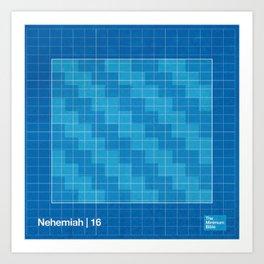 Nehemiah | 16 Art Print