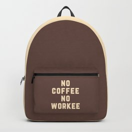 No Coffee No Workee Funny Quote Backpack
