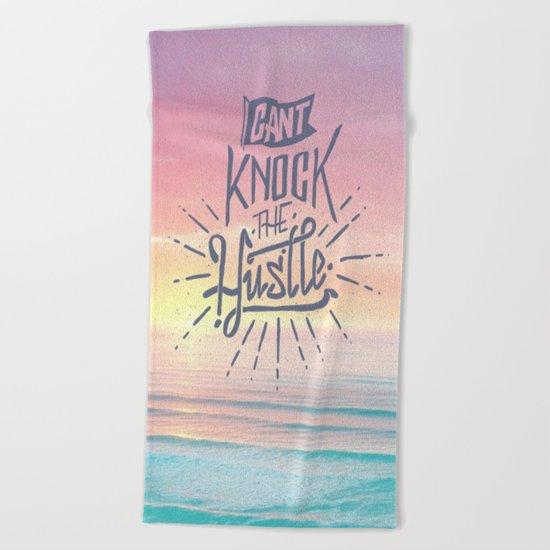 Cant knock the hustle Beach Towel