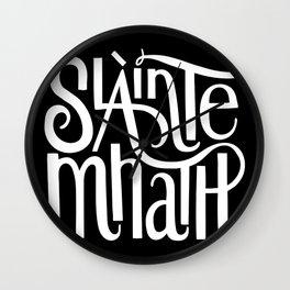 Slainte Mhath on black Wall Clock