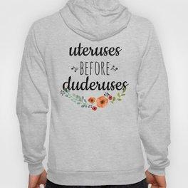Uteruses before duderuses. Hoody