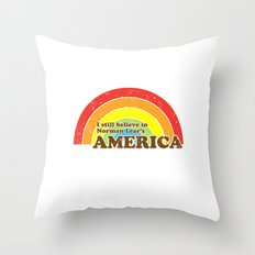 I Still Believe in Norman Lear's America Throw Pillow