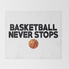 Basketball Never Stops Throw Blanket