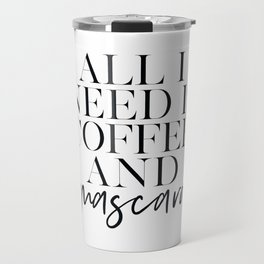 GIRLS ROOM DECOR, All I Need Is Coffee And Mascara, Funny Print, Coffee Sign, Quote Prints,Gift For Travel Mug
