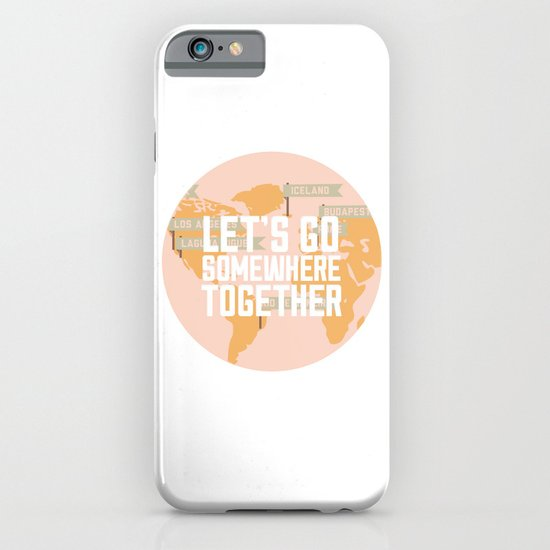 Let's Go Somewhere Together - Travel Inspiration iPhone & iPod Case