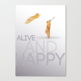 Alive and hapy Canvas Print