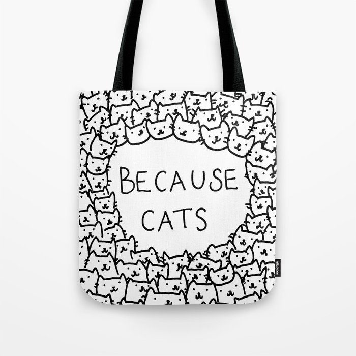 Because Cats Tote Bag By Kittenrain