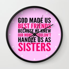 GOD MADE US BEST FRIENDS BECAUSE (PINK) Wall Clock