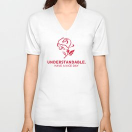 Understandable Have A Great Day Rose Unisex V-Neck