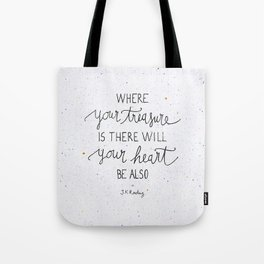 Where your treasure is, there will your heart be also Tote Bag