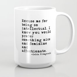 Excuse me for being so intellectual Coffee Mug
