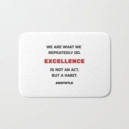 Excellence is not an act but a habit Bath Mat