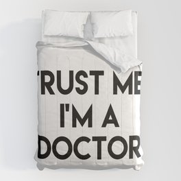 Trust me I'm a doctor Comforters
