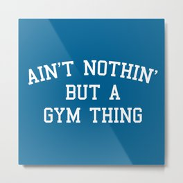 A Gym Thing Quote Metal Print