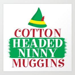 Cotton Headed Ninny Muggins Art Print