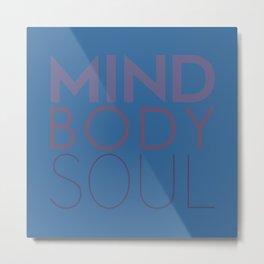 Mind, Body, Soul Metal Print