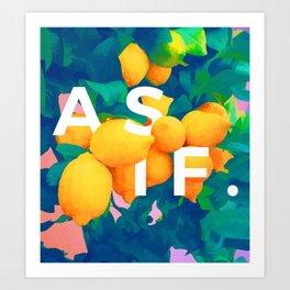 As If #society6 #decor #buyart Art Print