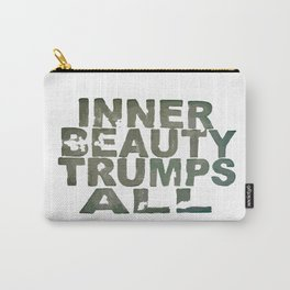 inner beauty trumps all Carry-All Pouch