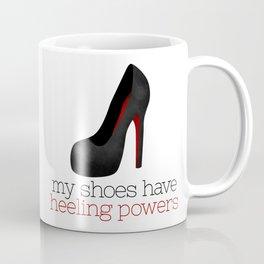 My Shoes Have Heeling Powers Coffee Mug