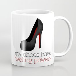 My Shoes Have Heeling Powers Coffee Mug