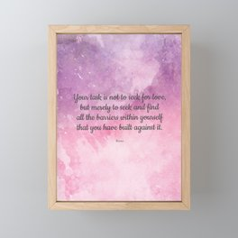 Your task is not to seek for love - Rumi Framed Mini Art Print