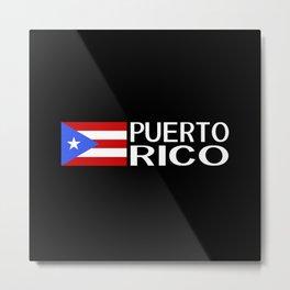 Puerto Rico: Puerto Rican Flag & Puerto Rico Metal Print