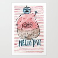 fat Art Prints featuring FAT by PranitaKocharekar