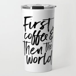 BUT FIRST COFFEE, Kitchen Wall Art,Coffee Sign,Inspirational Quote,Coffee Kitchen Decor,Morning Quot Travel Mug