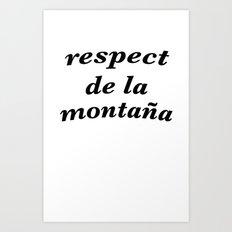 respect de la montana Art Print