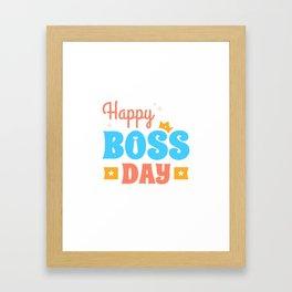Happy Boss Day Framed Art Print