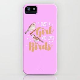 Just A Girl Who Loves Birds Birding iPhone Case