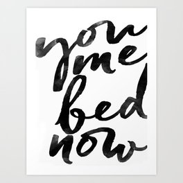 you me bed now Art Print