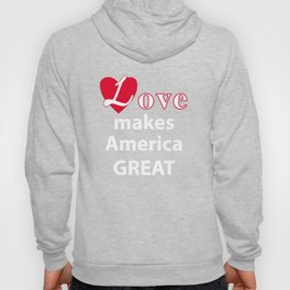 Love makes America great Hoody