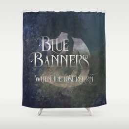 BLUE BANNERS when the lost return. Shadowhunter Children's Rhyme. Shower Curtain