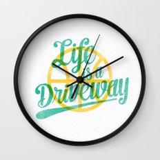 Life Is a Driveway Wall Clock