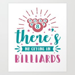 Billiards Clip Art There's No Crying in Billiards Art Print