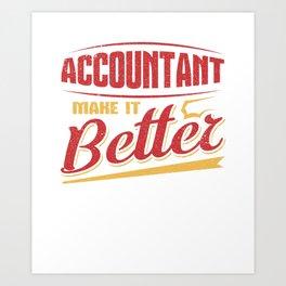 Accountant Make it Better Accounting Career Art Print