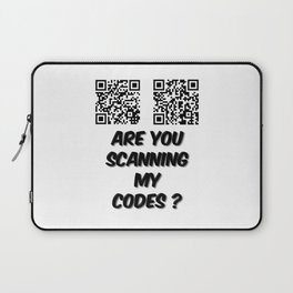 Are You Scanning My Codes Laptop Sleeve