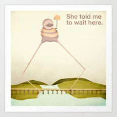 She Told Me to Wait Here Art Print
