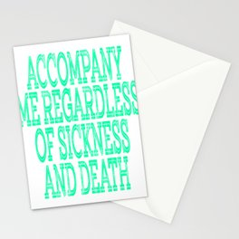 """""""Accompany Me Regardless Of Sickness And In Death"""" tee design. Awesome and unique gift too!  Stationery Cards"""
