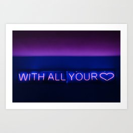 With All Your Heart Art Print