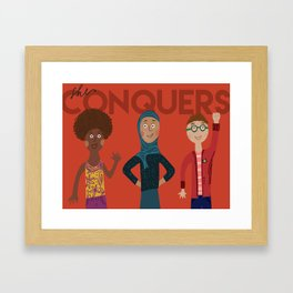 she conquers. Framed Art Print