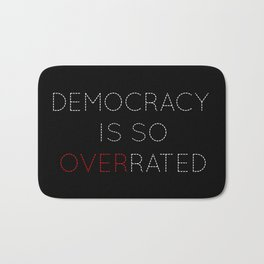 Democracy is so overrated Bath Mat