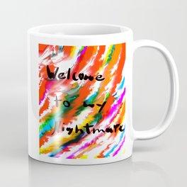 Welcome To My Nightmare Coffee Mug