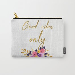 Good vibes only - Flower Collection Carry-All Pouch