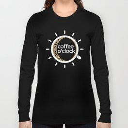 Coffee o'clock Long Sleeve T-shirt