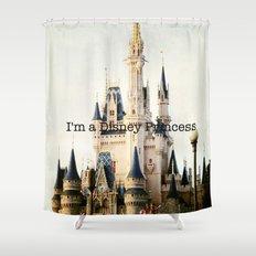 IM A DISNEY PRINCESS Shower Curtain