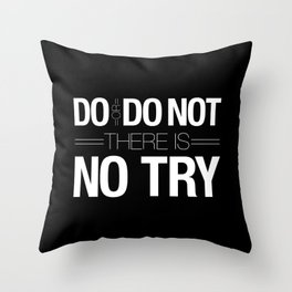 Do or Do Not Throw Pillow